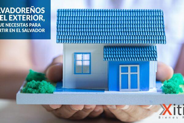 Salvadoreños en el Exterior, esto necesitas saber para invertir en nuestro pais.